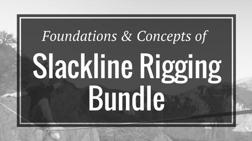 Foundations & Concepts of Slackline Rigging Bundle