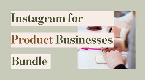 The Complete Guide to Instagram for Product Businesses