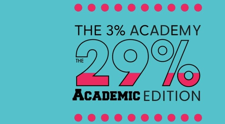 3% Academy - The 29%  Academic Edition