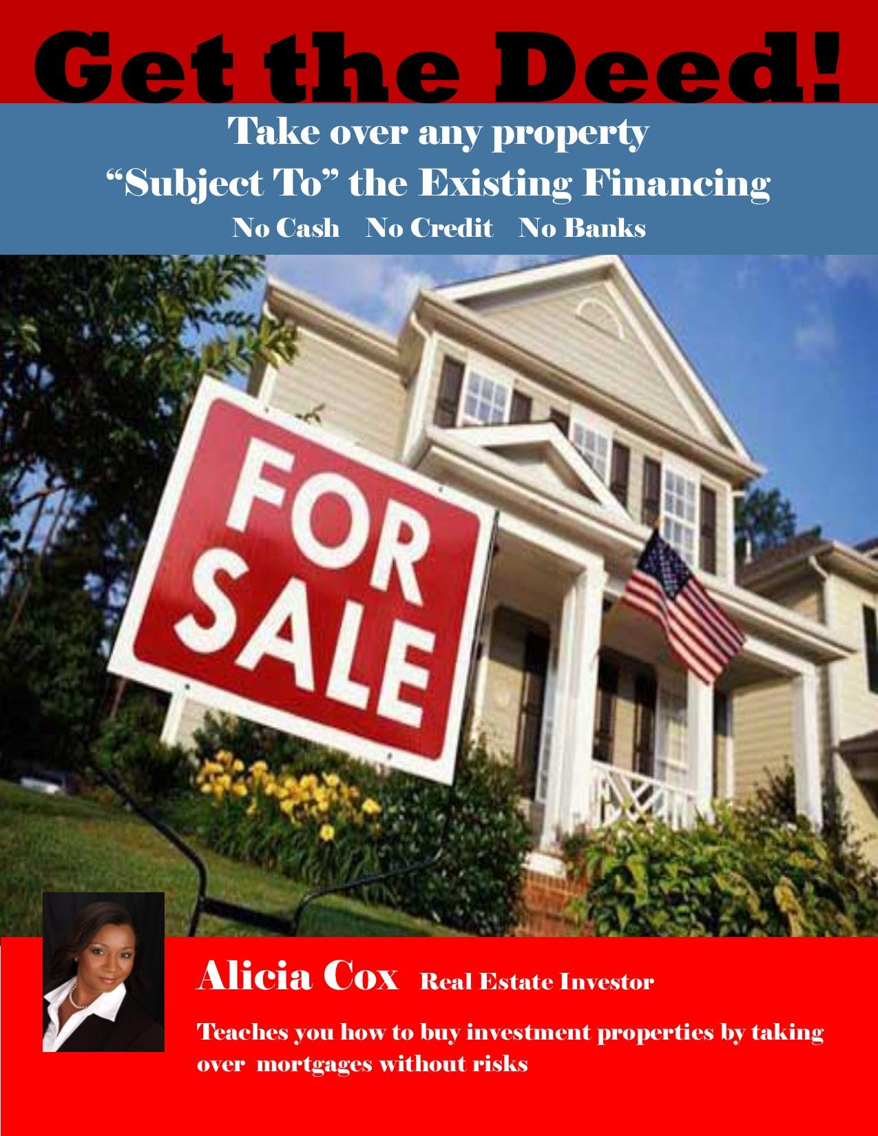 Get the Deed Subject-To the Existing Mortgage