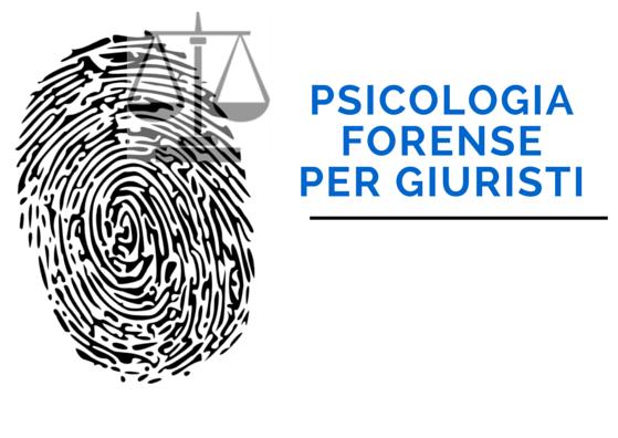 CORSO DI PSICOLOGIA FORENSE PER GIURISTI