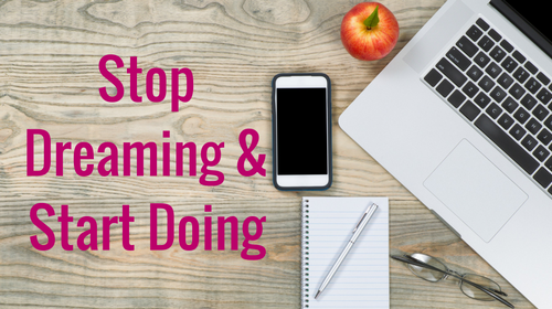 Stop Daydreaming and Start Doing: How to Create a Business that Will Support Your Dreams