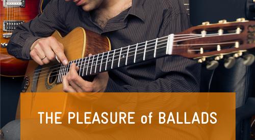 The Pleasure of Ballads