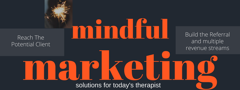 5 Mindful Marketing Tips for your Therapy Practice