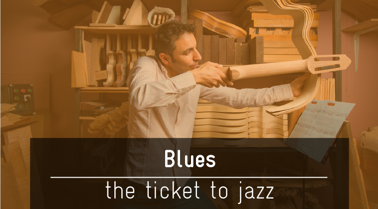 Blues - the Ticket to Jazz
