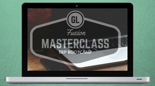 Fusion General Ledger Master Class