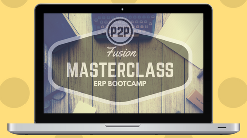 Fusion Procure to Pay Master Class