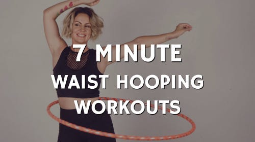 7 Minute Hoop Workouts : Move Your Body & Love it!