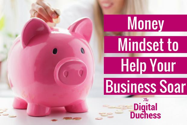Money Mindset to Help Your Business Soar!