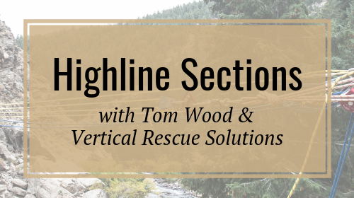Highline Sections with Tom Wood & Vertical Rescue Solutions