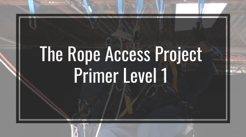 The Rope Access Project Primer Level 1
