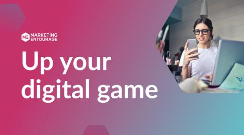 Up your digital game - digital marketing 101