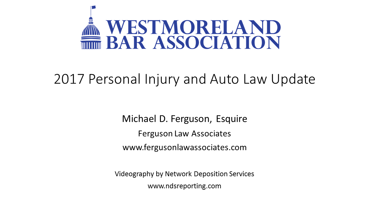 2017 Personal Injury and Auto Law Update (2 PA Substantive CLEs)