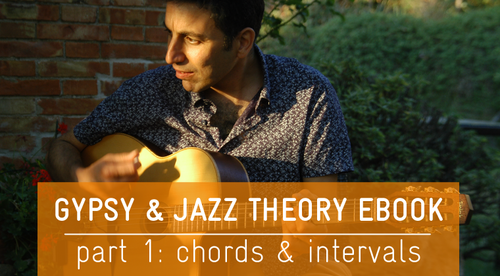 Gypsy and Jazz Theory ebook Part 1 - Chords and Intervals
