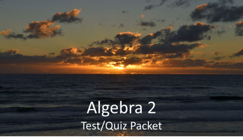 Algebra 2 Test/Quiz Packet