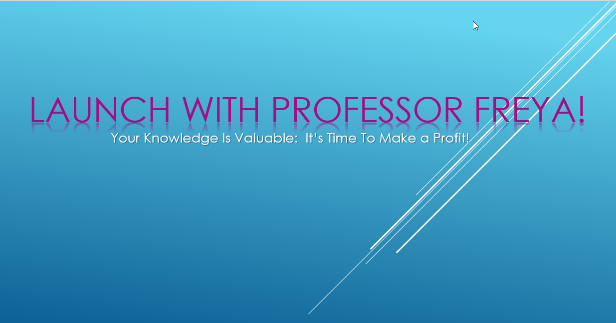 8 Weeks To Your Course Launch with Professor Freya!