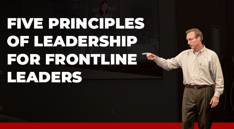 Five Principles of Leadership for Frontline Leaders (Recorded Webinar Training)