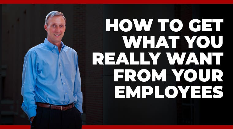 How to Get What You Really Want from Your Employees (Recorded Webinar Training)