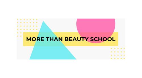 More Than Beauty School
