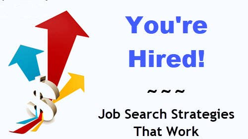 You're Hired! Job Search Strategies That Work: Self-Directed Learning Program