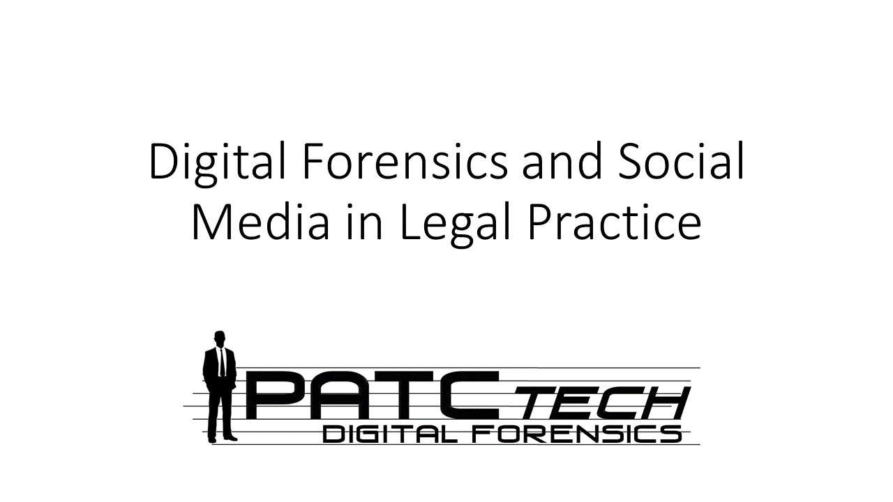 Digital Forensics and Social Media in Legal Practice (1 PA Substantive CLE)