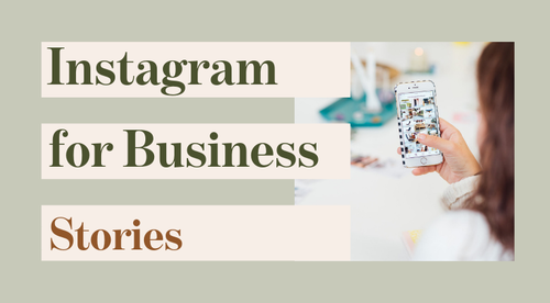 Instagram for Business: Instagram Stories