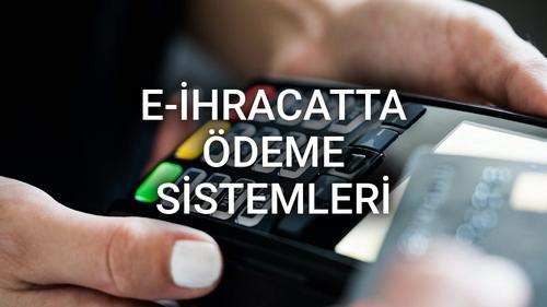 E-ihracatta Ödeme Sistemleri - Mehmet Bülent Kutacun