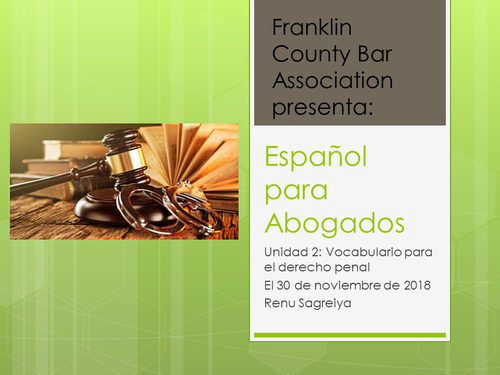 Spanish for Lawyers (Intermediate Level) Part Two: Criminal Law (1 PA Substantive CLE)