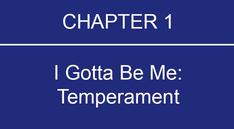 I Gotta Be Me:  Temperament