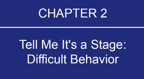 Tell Me It's a Stage:  Difficult Behavior