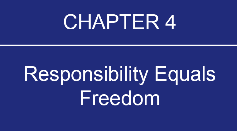 Chapter 4: Responsibility Equals Freedom