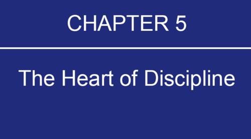 Chapter 5: The Heart of Discipline