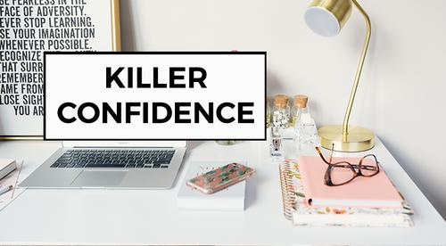 KILLER CONFIDENCE  (for women)