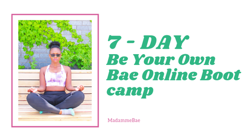 7 - Day Be Your Own Bae Boot Camp