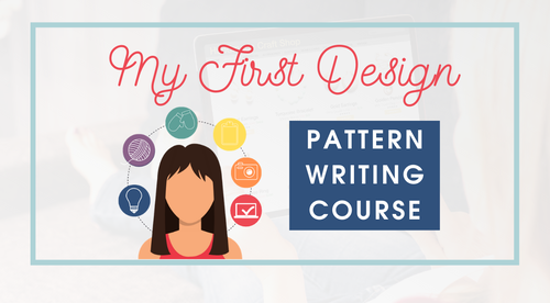 My First Design: Pattern Writing Course