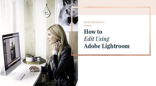Editing Using Lightroom
