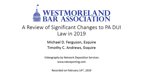 A Review of Significant Changes to PA DUI Law in 2019 (1.5 PA Substantive CLEs)