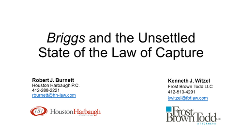 Oil and Gas: Briggs and the Law of Capture (1 PA Substantive CLE Credit)