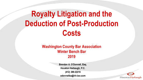 Oil and Gas: Royalties and Post Production Costs (1 PA Substantive CLE Credit)