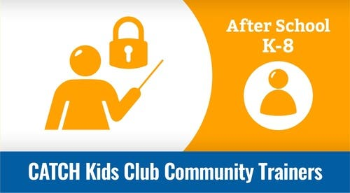 Community Trainers - CATCH Kids Club