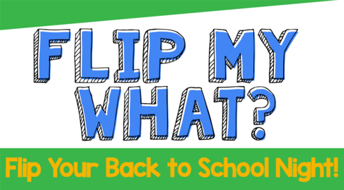 Flip Your Back to School Night