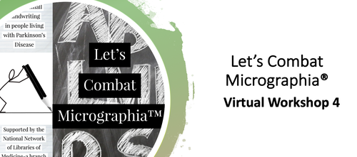 Let's Combat Micrographia Self Paced Virtual Workshop 4