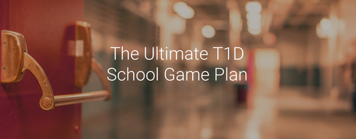 The Ultimate T1D School Game Plan