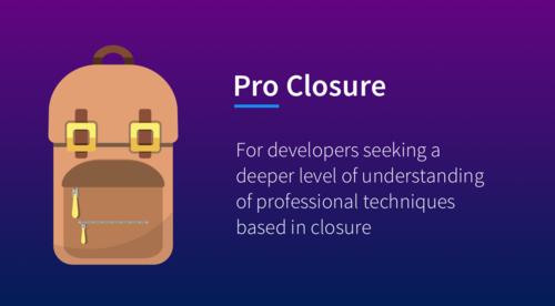Learn JavaScript Closures - Pro