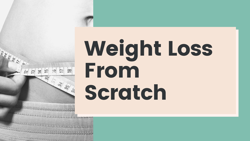 Weight Loss From Scratch