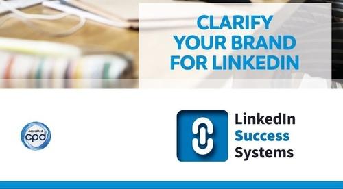 1. Clarify Your Brand for LinkedIn