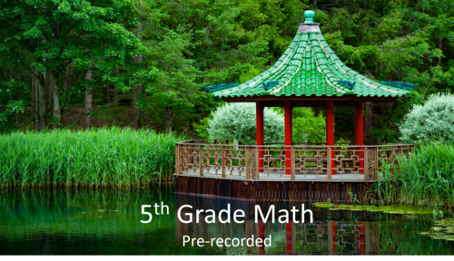 5th Grade Math: Pre-Recorded