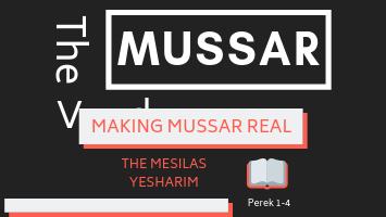 The Mussar Vaad- Mesilas Yesharim Perek 2