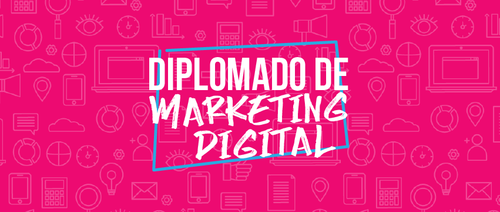 Diplomado de Marketing Digital