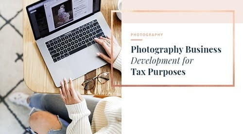 Photography Business Development for Tax Purposes